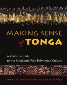 Making Sense of Tonga: A visitors guide to the Kingdom's Rich Polynesian Culture