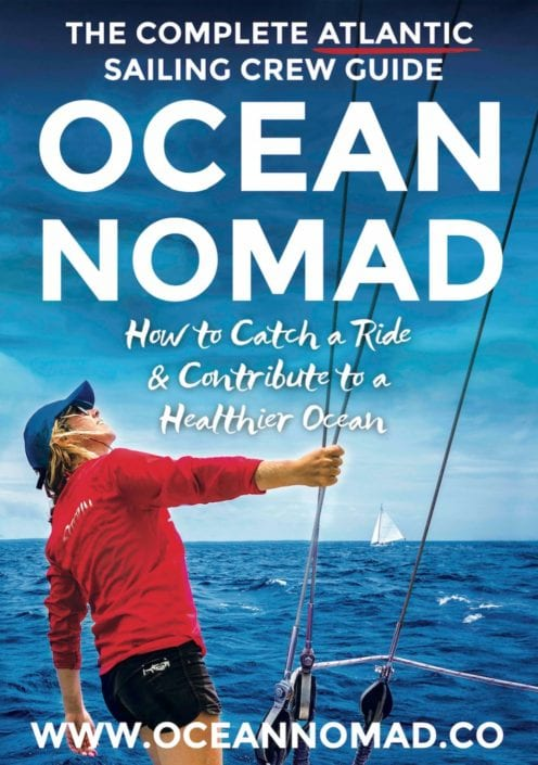 Ocean Nomad: The hitchhikers guide the Atlantic Ocean. How to find a boat to cross the Atlantic? (&how not)