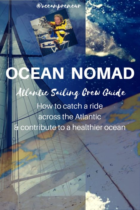 Ocean Nomad: the Atlantic Crew Guide - How to catch a ride across the Atlantic & make a difference for a healthy ocean | @oceanpreneur