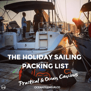 The Sailing Holiday Packing List - Practical and Ocean Conscious Tips